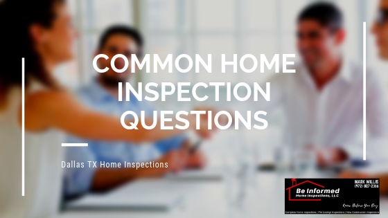Common Home Inspection Questions   Be Informed Inspections   Dallas Home Inspections